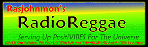 Rasjohnmon's Reggae Music at Radio Reggae