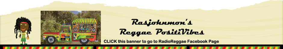 Rasjohnmon's Reggae Music Features and Radio Reggae